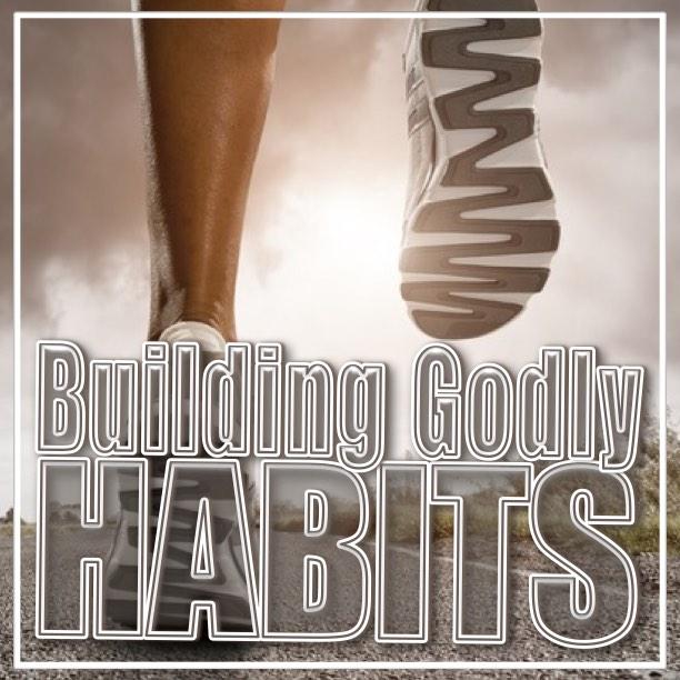 Building Godly Habits.001