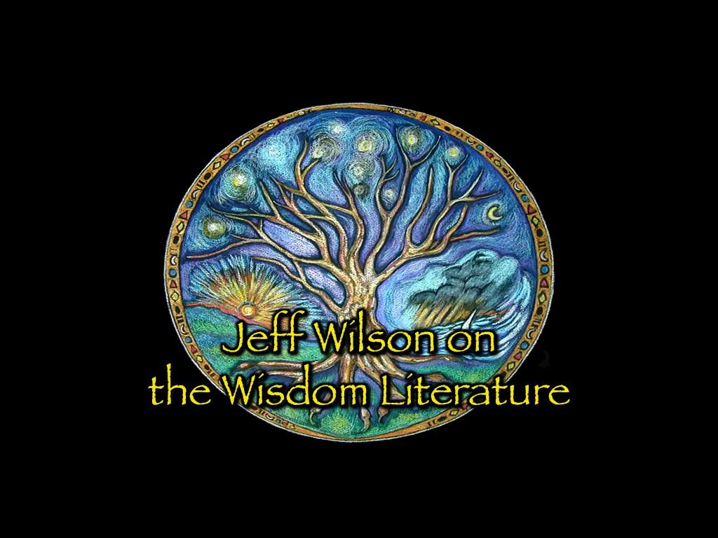 Jeff Wilson on Wisdom Literature