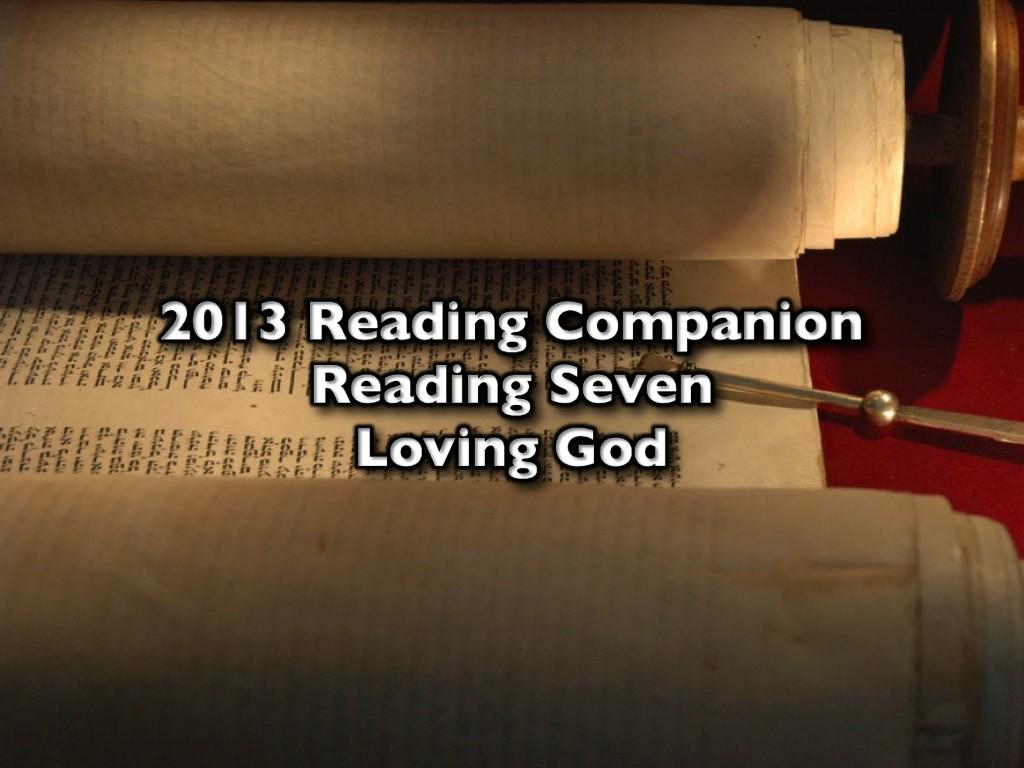 2013 Reading Companion – Reading Seven – Loving God