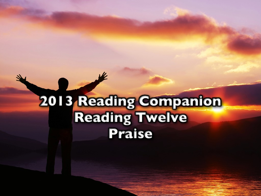 2013 Reading Companion – Reading Twelve – Praise
