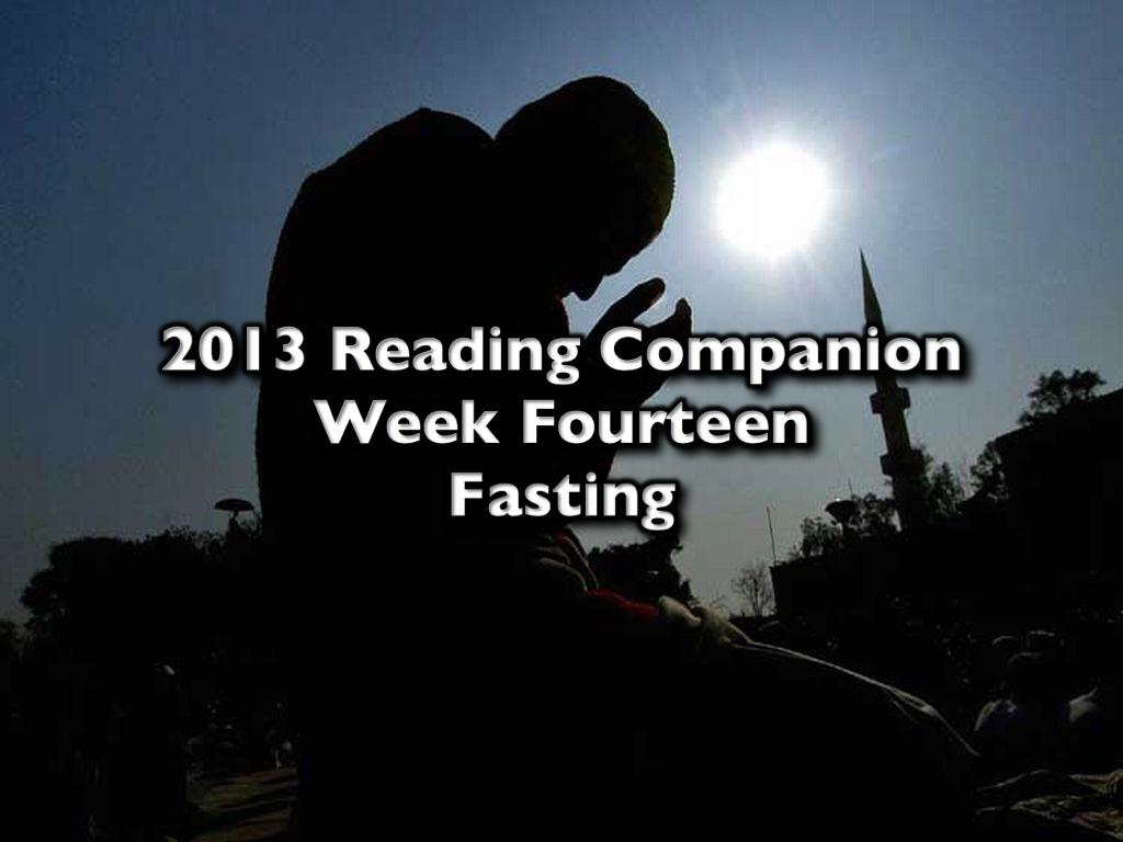 2013 Reading Companion – Reading Fourteen – Fasting