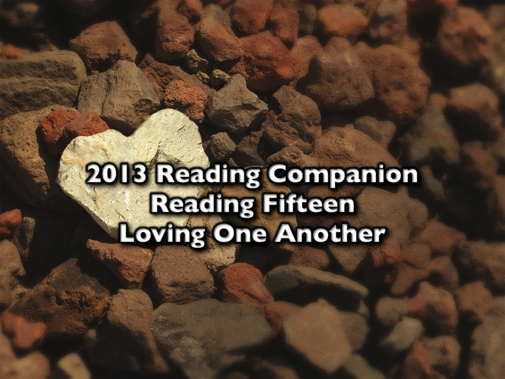 2013 Reading Companion – Reading Fifteen – Loving One Another