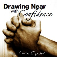 Drawing Near With Confidence – Prayer