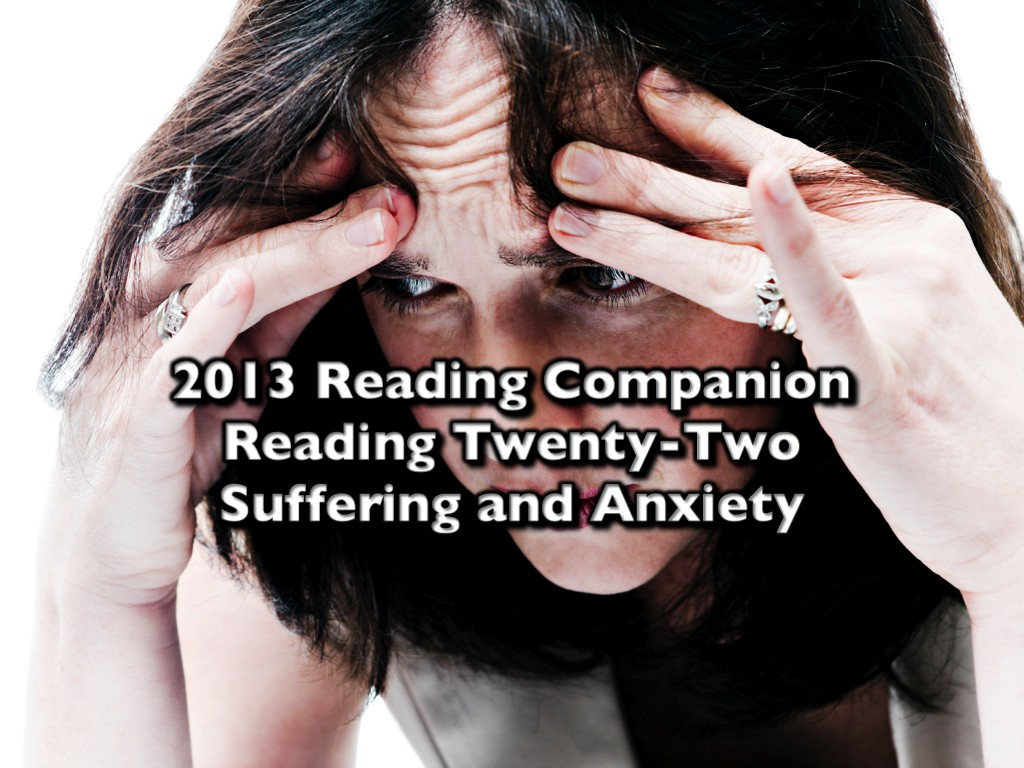 2013 Reading Companion – Reading Twenty-Two – Suffering and Anxiety