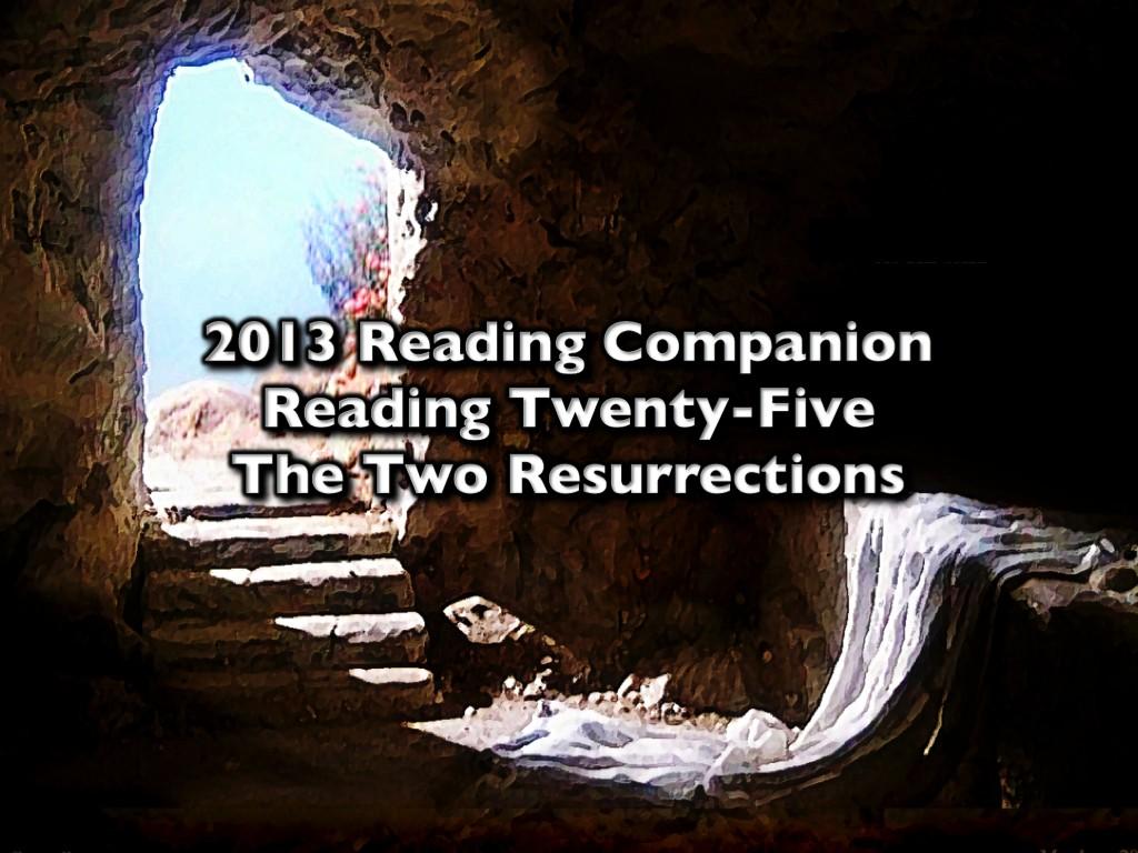 2013 Reading Companion – Reading Twenty-Five – The Two Resurrections