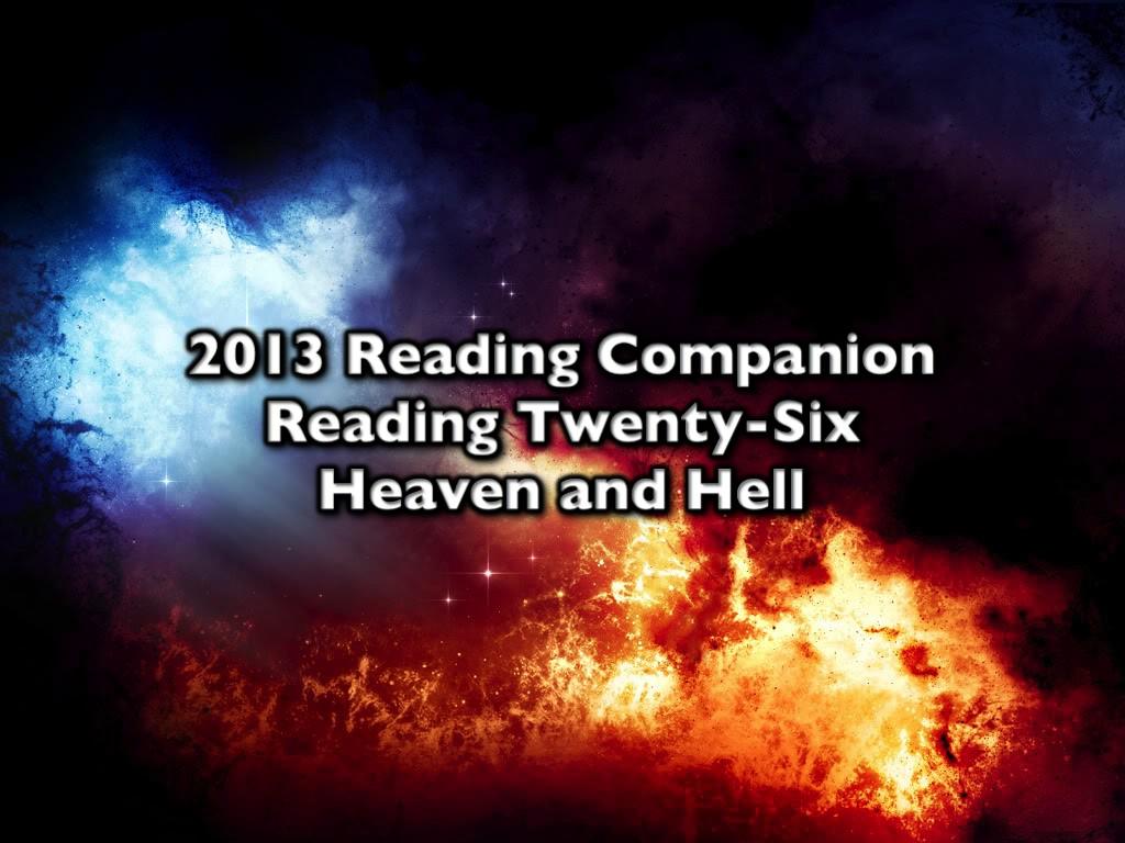2013 Reading Companion – Reading Twenty-Six – Heaven and Hell