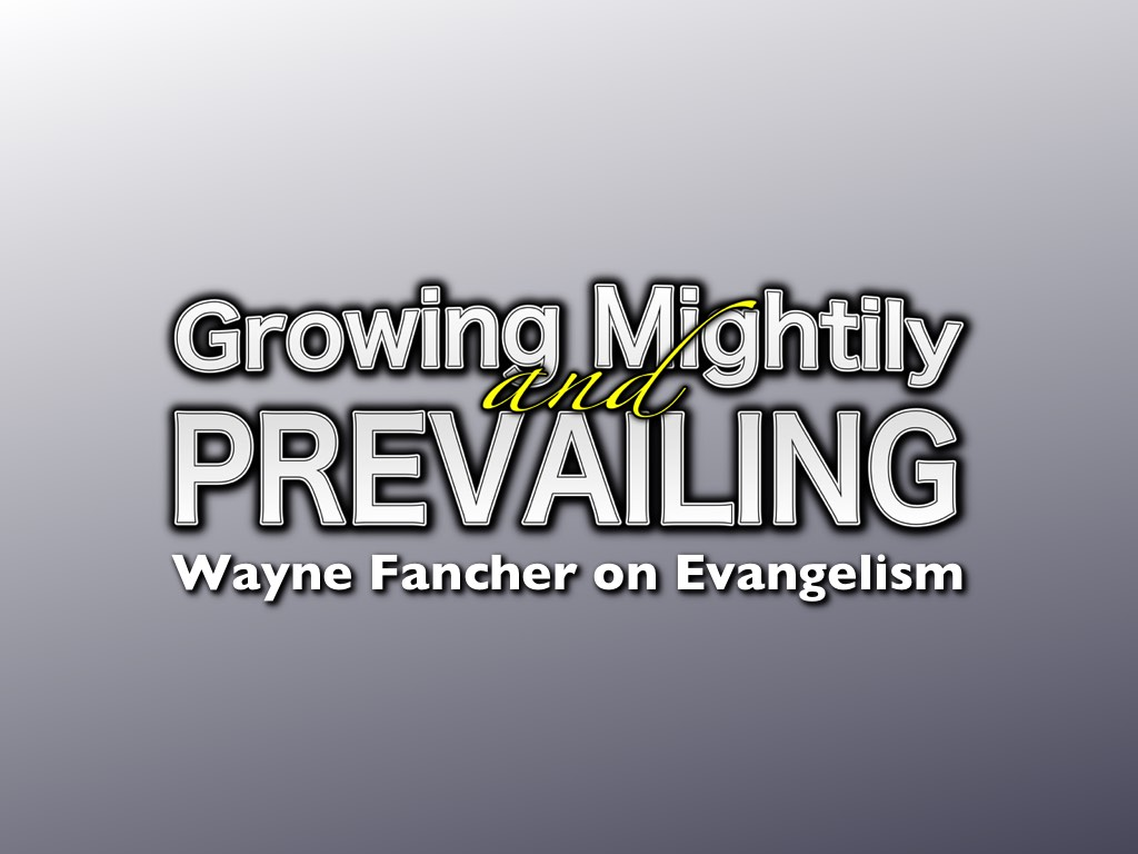Wayne Fancher on Evangelism