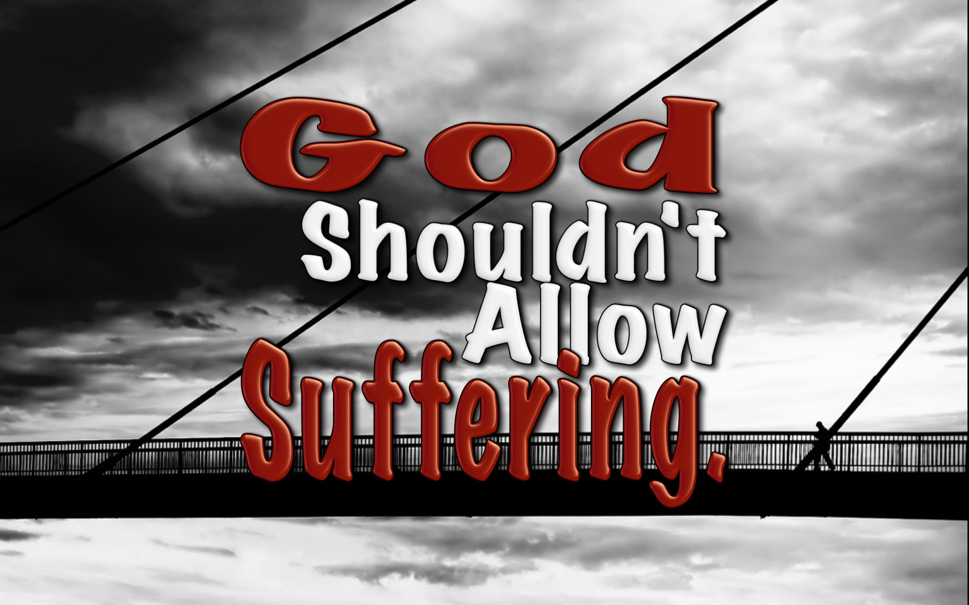 God Should Not Allow Suffering
