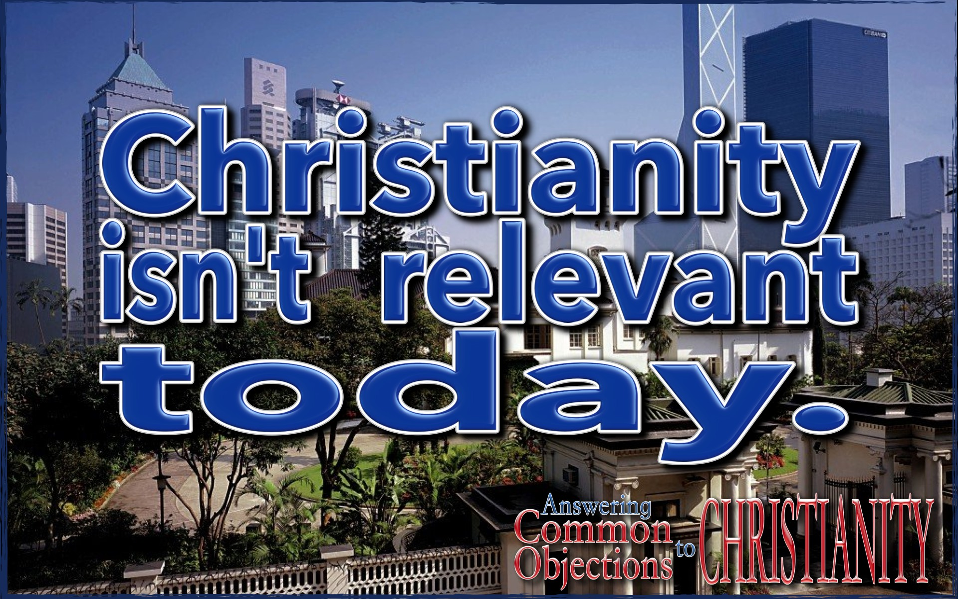 Christianity Is Not Relevant Today
