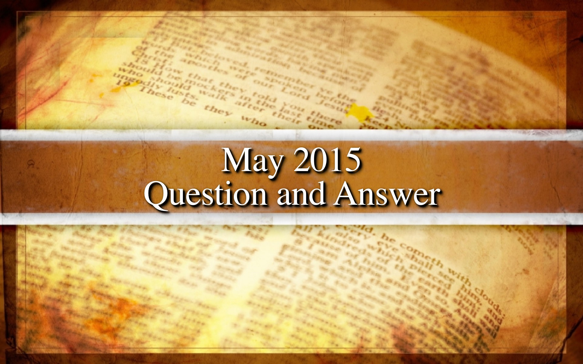May 2015 Question and Answer Night