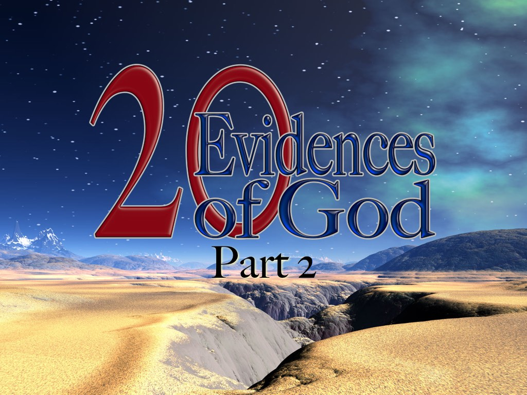 20 Evidences of God Part Two