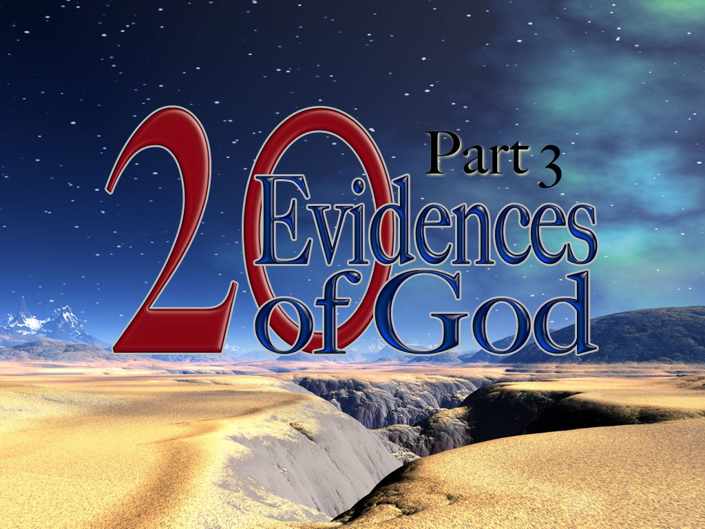 Twenty Evidences of God Part 3