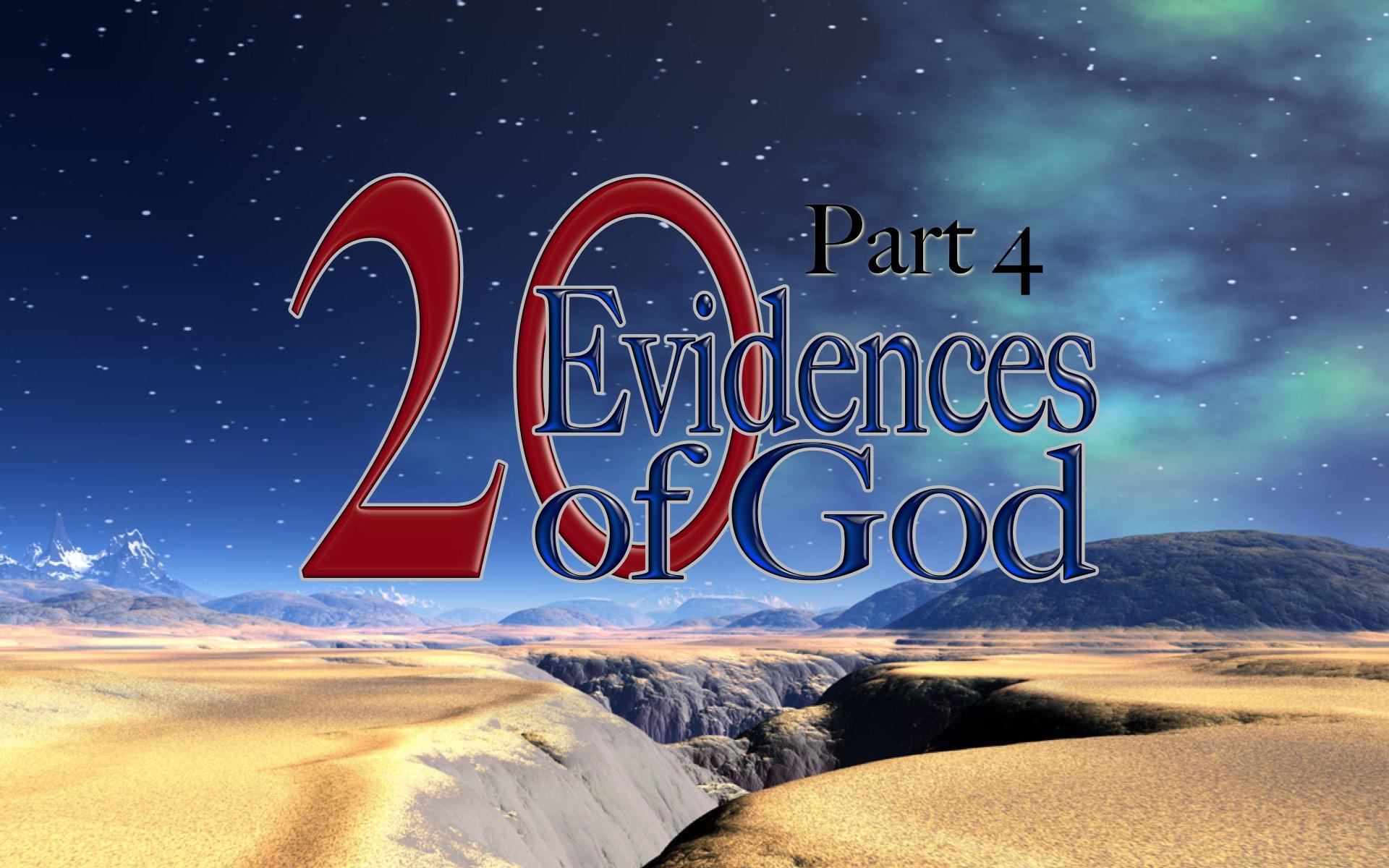 Twenty Evidence of God Part Four