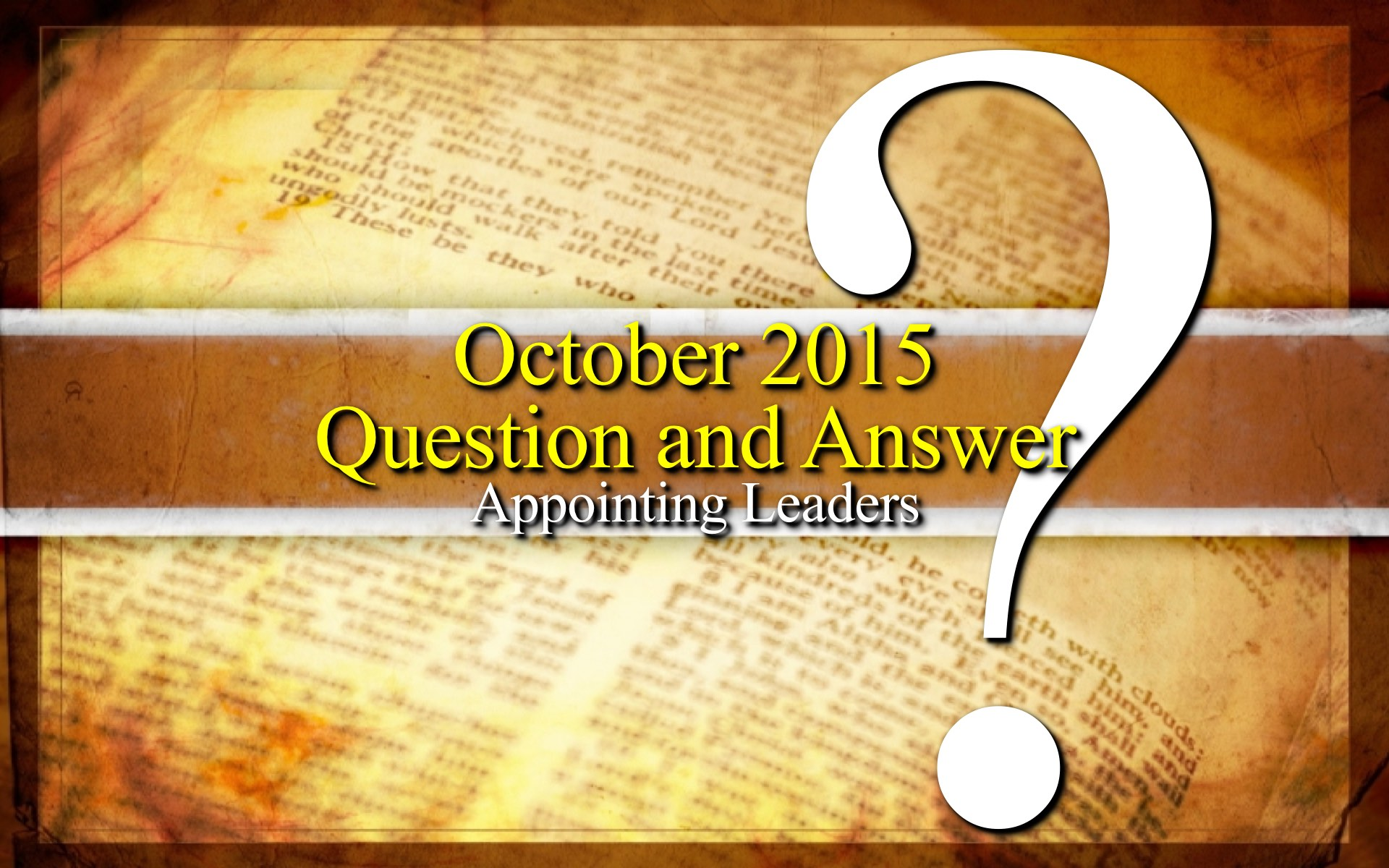 October 2015 Question and Answer Leader Qualifications