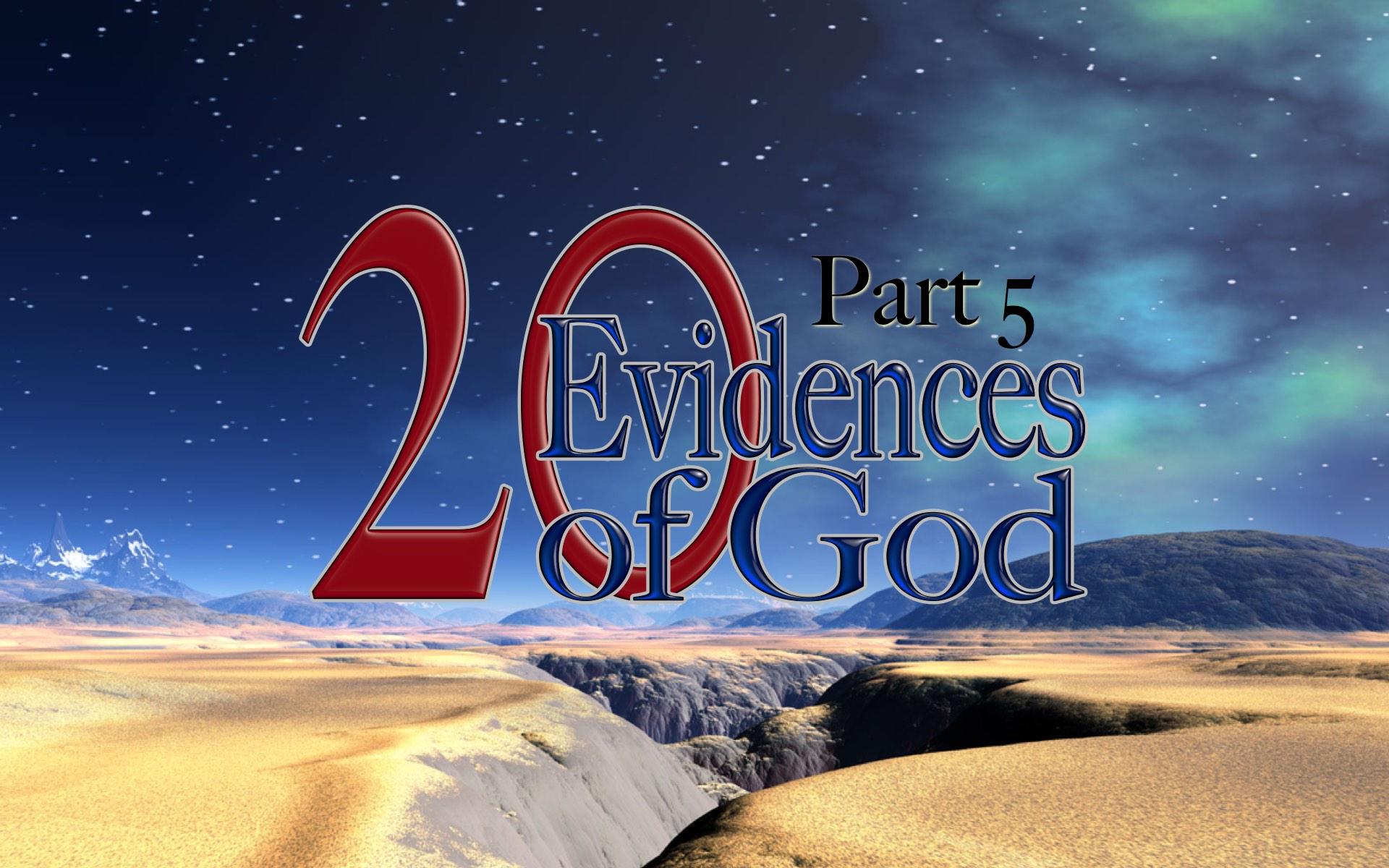 20 Evidences of God Part 5