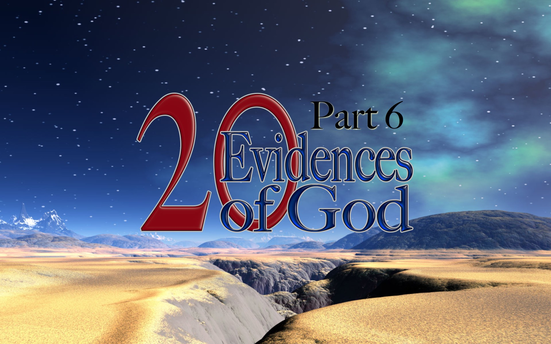 20 Evidences of God Part 6
