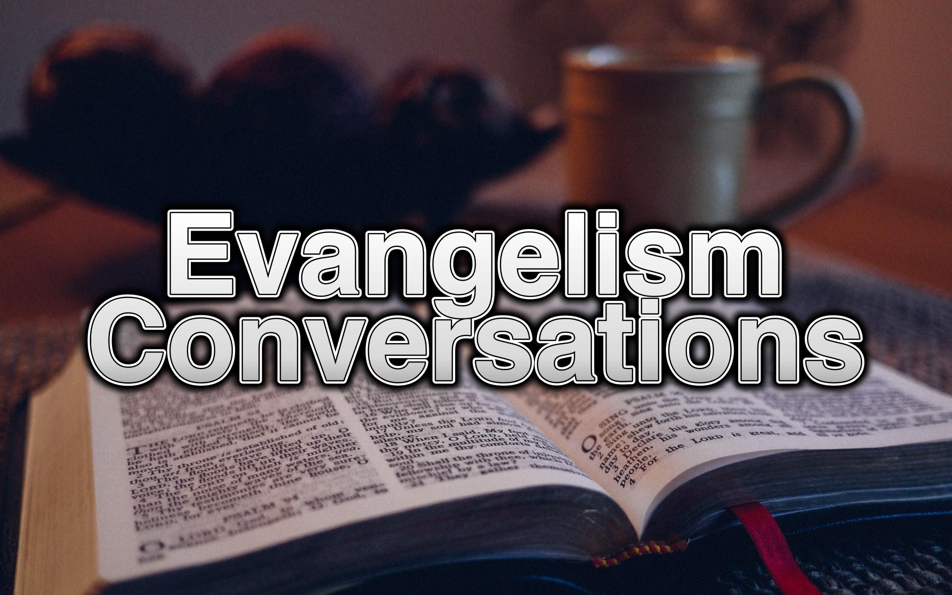 Evangelism Conversations