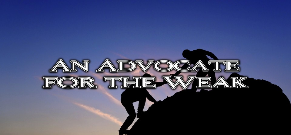 An Advocate for the Weak