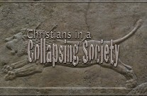 Christians in a Collapsing Society