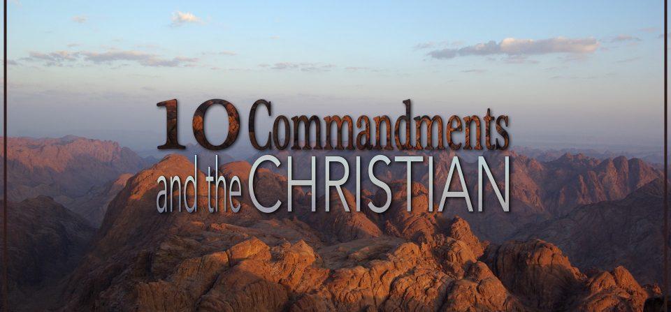 10 Commandments and Christians