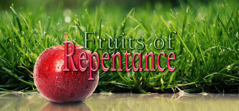 Fruits of Repentance