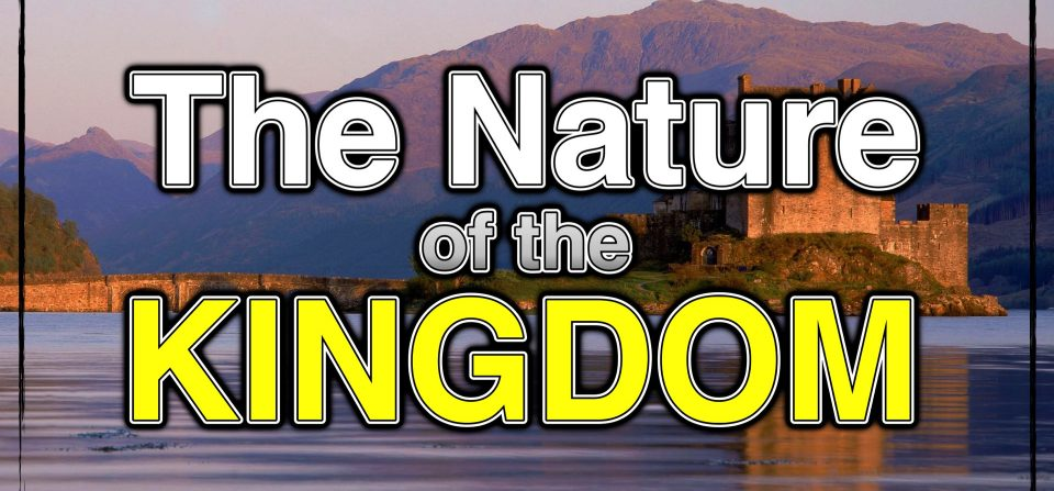 The Nature of the Kingdom