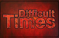 Difficult Times