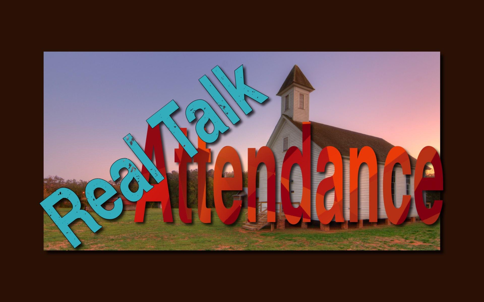 Real Talk – Attendance