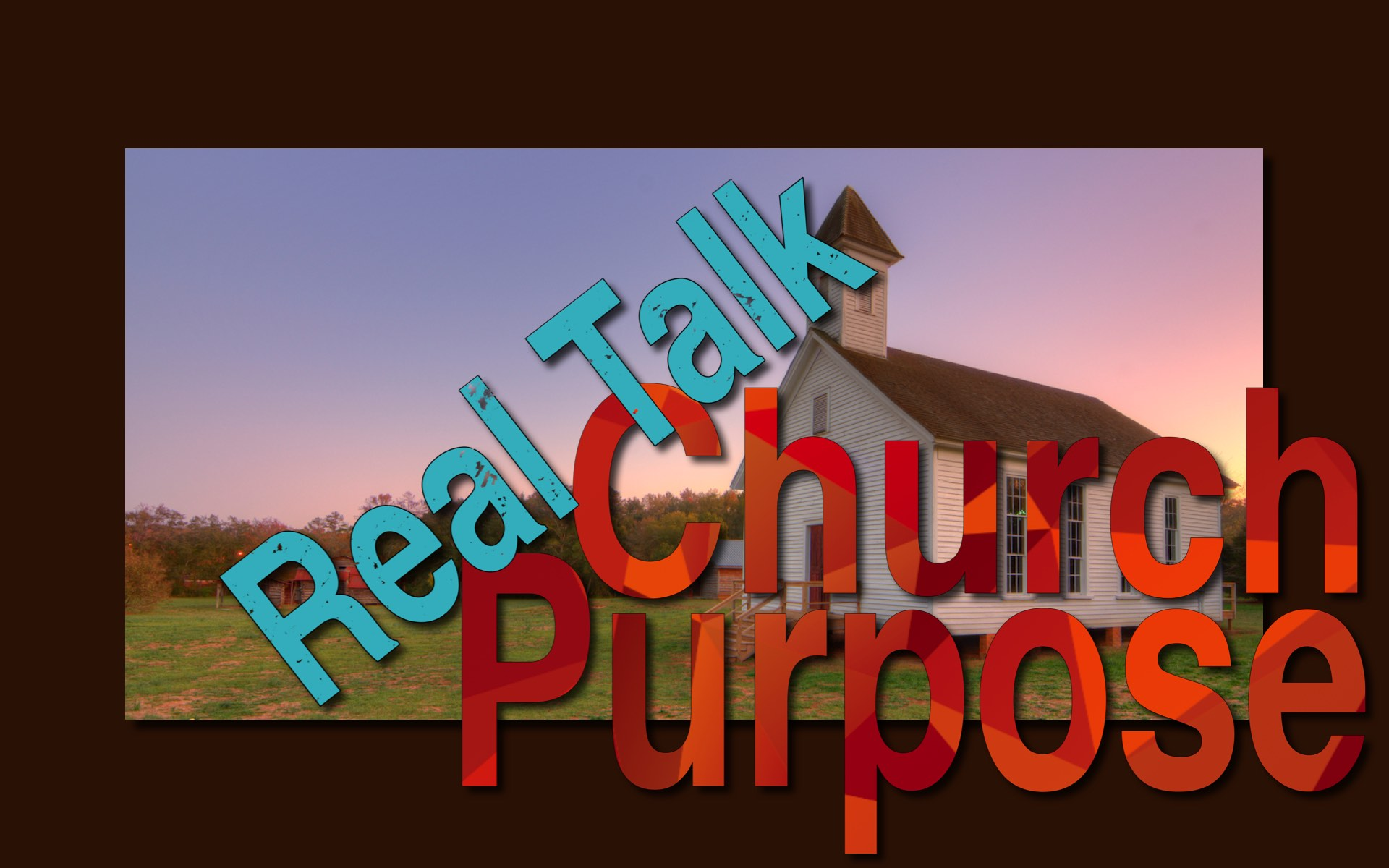 Real Talk – Church Purpose