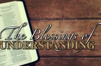 The Blessings of Understanding