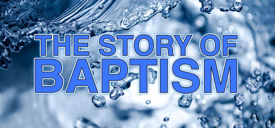 The Story of Baptism