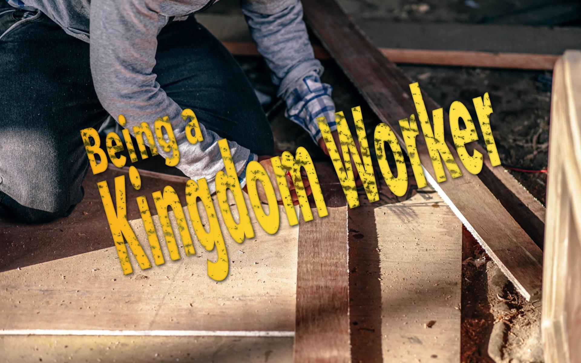 Being a Kingdom Worker
