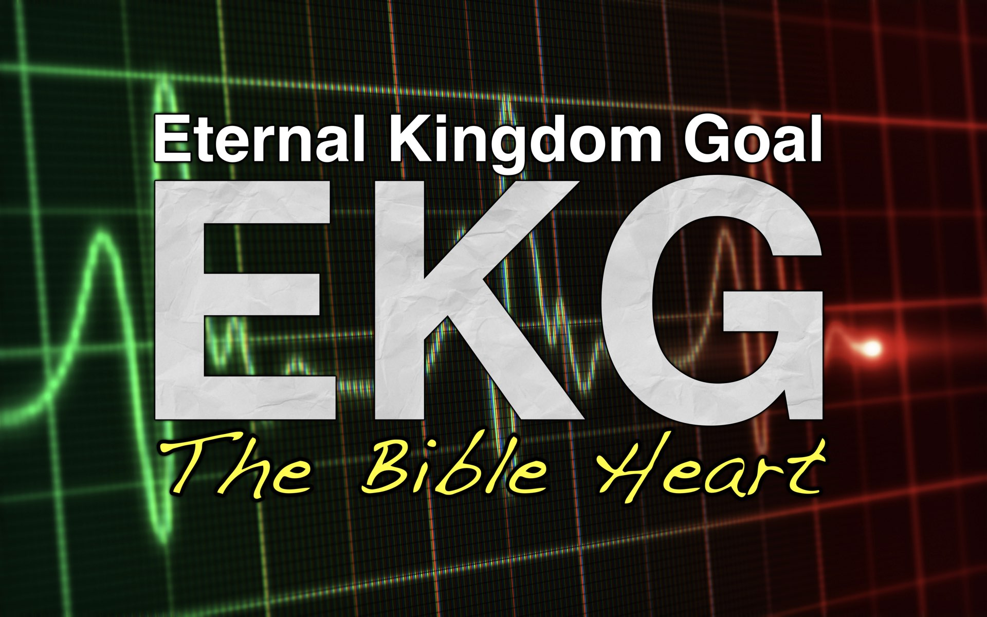 The Heart and Eternal Kingdom Goals