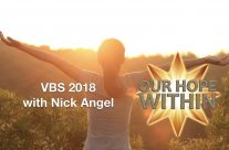 Our Hope Within – VBS 2018 with Nick Angel