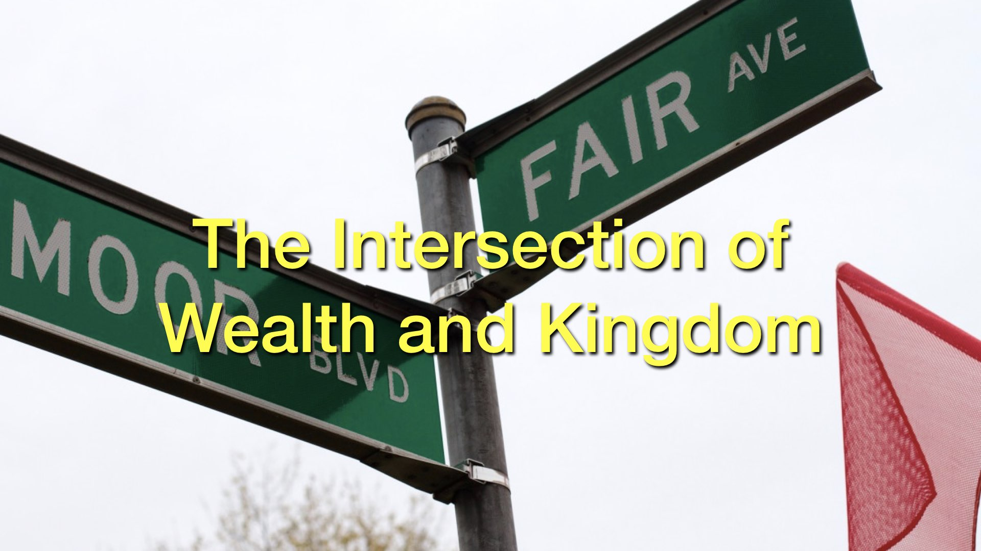The Intersection of Wealth and Kingdom