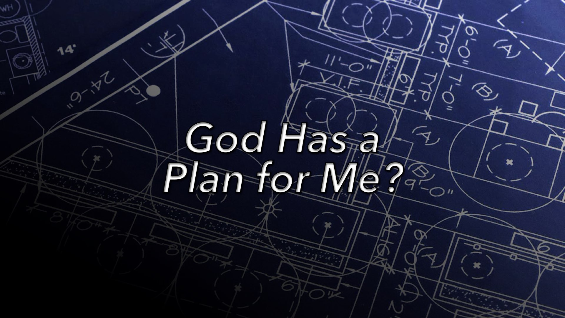 God Has A Plan For Me?