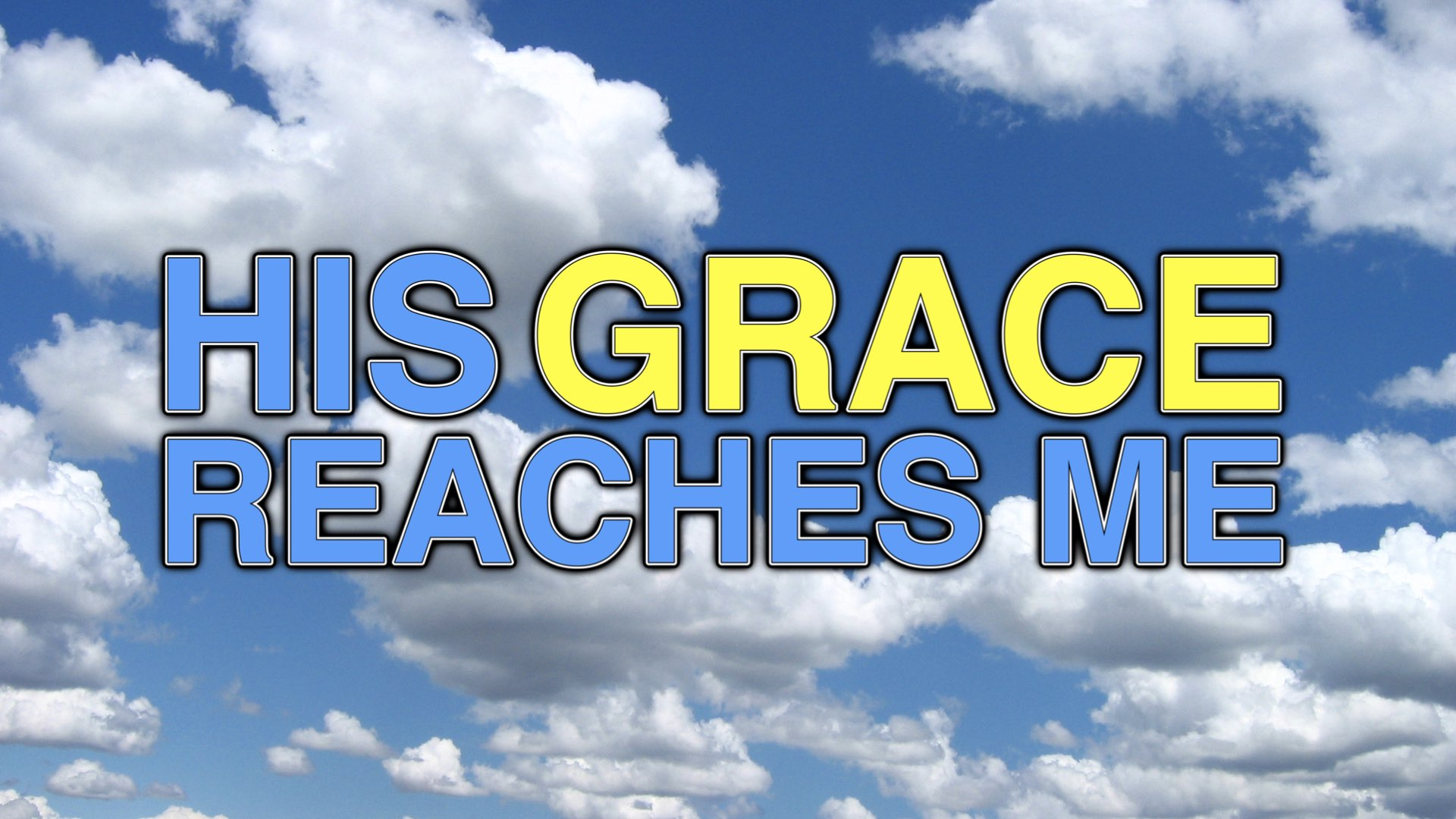His Grace Reaches Me