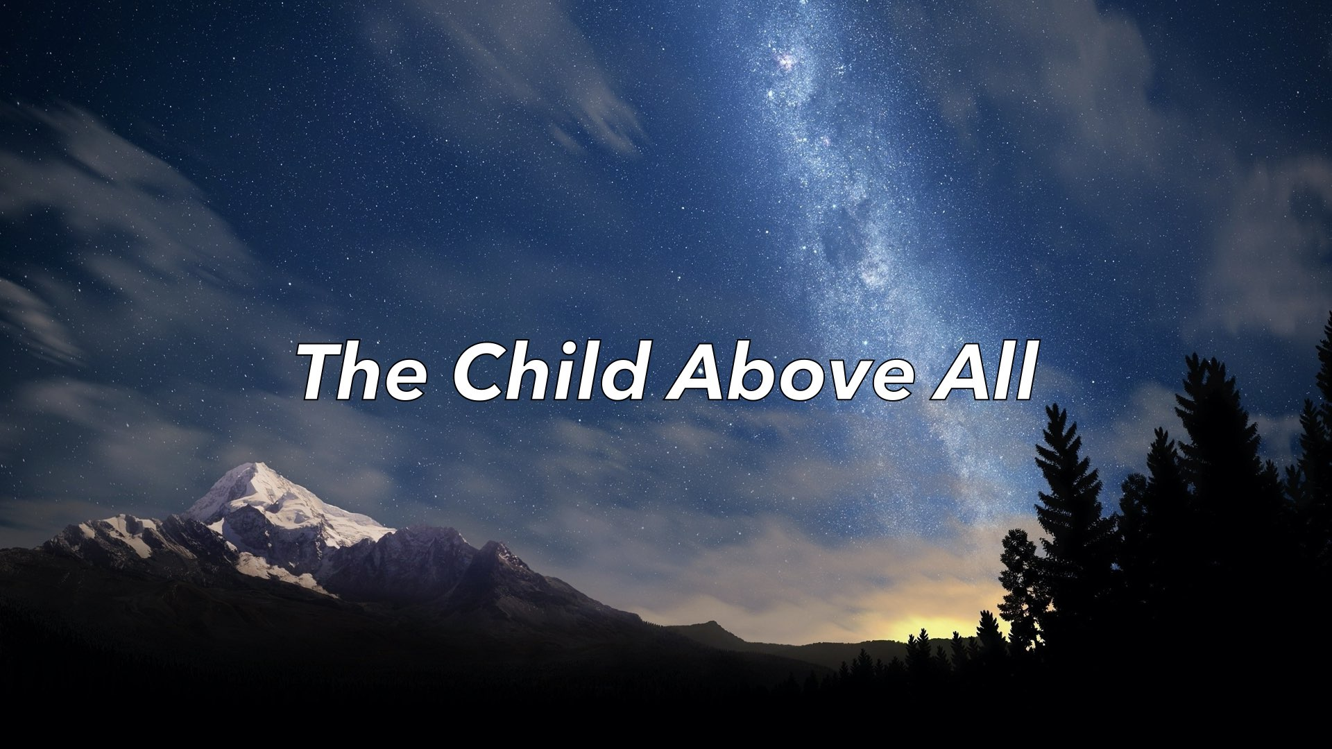 The Child Above All