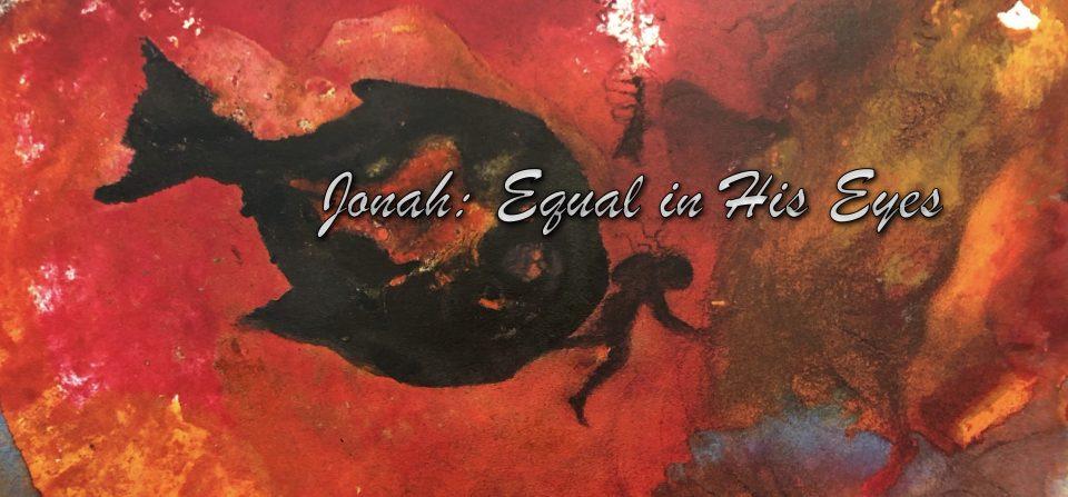 Jonah – Equal In His Eyes
