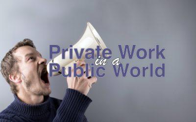 Private Work in a Public World