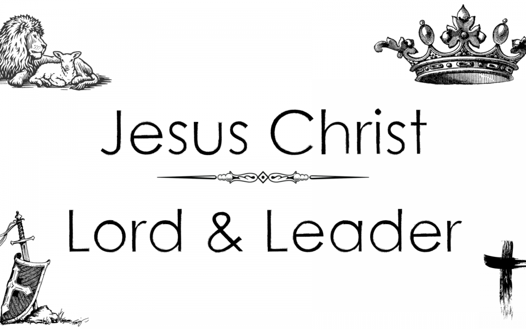Jesus Christ Lord and Leader
