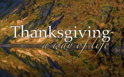 Thanksgiving – A Way of Life