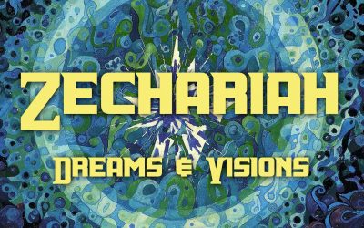 Zechariah Dreams and Visions