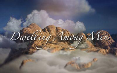 Dwelling Among Men