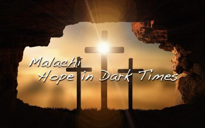 Malachi – Hope In Dark Times