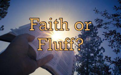 Faith or Fluff